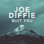 "Joe Diffie releases new single, ""Quit You"" today"