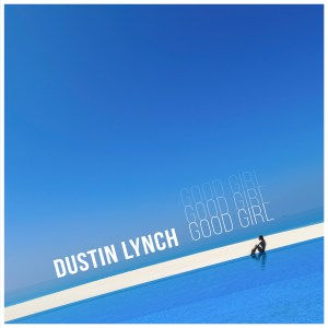 "Dustin Lynch claims his sixth #1 at Country Radio with breezy chart blazer, ""Good Girl"""