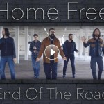 "Watch: Home Free serves silky ""End of the Road"""