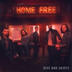 Home Free raises a glass to the Dive Bar Saints with new album and massive world tour