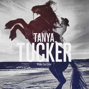 Tanya Tucker returns after 17 \years with new album While I'm Livin'