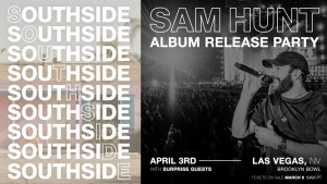 Sam Hunt announces SOUTHSIDE album release party, April 3 in Las Vegas