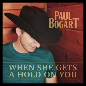 """Paul Bogart is 'Keeping Traditional Country Alive' With """"When She Gets A Hold On You"""""""