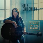 "Erin Enderlin Celebrates Summer With New Take On ""Fishin' In The Dark"""