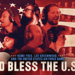 Home Free – God Bless the U.S.A. (featuring Lee Greenwood and The United States Air Force Band)