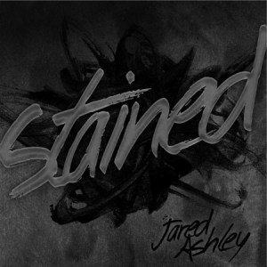 """Jared Ashley releases new single """"Stained"""""""
