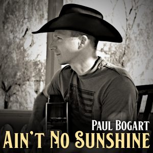 "Paul Bogart releases rootsy cover of Bill Withers' ""Ain't No Sunshine"""