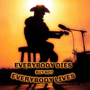 "Shane Owens' latest single ""Everybody Dies But Not Everybody Lives"" on All Streaming Services"