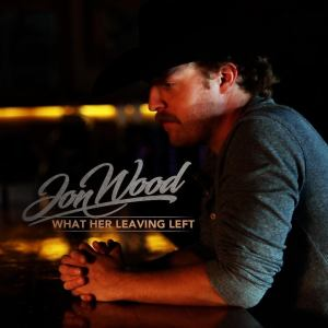 Meet Jon Wood, and check out his new video, 'What Her Leaving Left'
