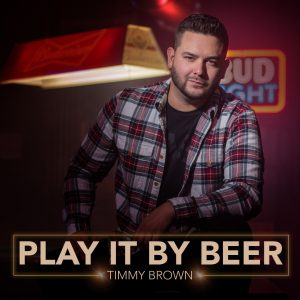 "Timmy Brown releases new single ""Play It By Beer"""