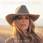 """Stephanie Quayle celebrates lasting love with upcoming release """"We Buy Gold"""""""