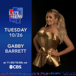 TUNE IN:  Gabby Barret to leave Footprints on CBS, The Late Show with Stephen Colbert (10/26/2021)