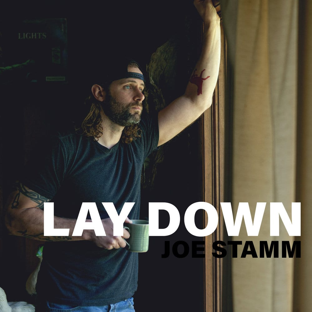 Joe Stamm, Lay Down