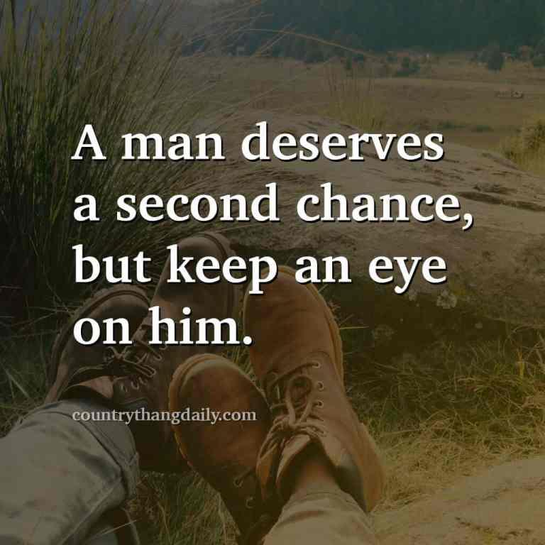 John Wayne Quotes - A man deserves a second chance but keep an eye on him