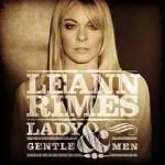 Leann Rimes Lady & Gentlemen