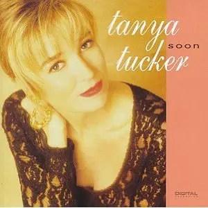 Tanya Tucker Soon