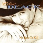 Clint Black No Time to Kill
