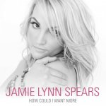 Jamie-Lynn-Spears-How-Could-I-Want-More