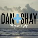 Dan + Shay 19YouandMe