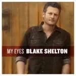 Blake Shelton My Eyes