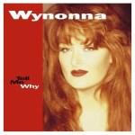 Wynonna Tell Me Why