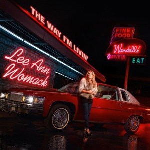 Lee ann Womack the Way I'm Livin