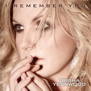Trisha Yearwood I remember You