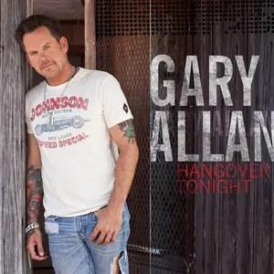 Gary Allan Hangover Tonight