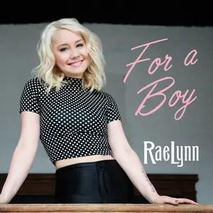 RaeLynn For a Boy