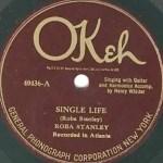 Roba Stanley Single Life