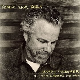 Robert earl Keen Happy Prisoner