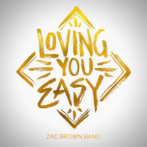 Zac Brown Band Loving You Easy
