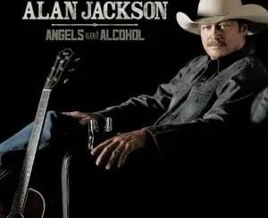 Alan Jackson Angels and Alcohol