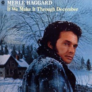 Merle Haggard If We Make it Through December
