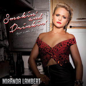 Miranda Lambert Little Big Town Smokin and Drinkin