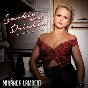 Miranda Lambert Little Big Town Smokin and Drinkin