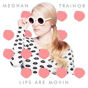 Meghan Trainor Lips are Movin