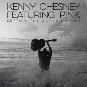 setting-the-world-on-fire-kenny-chesney-pnk