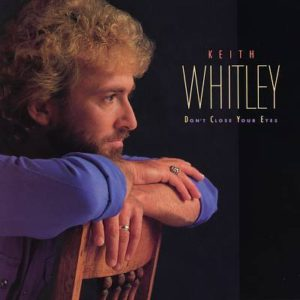 keith-whitley-dont-close-your-eyes
