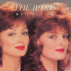 the-judds-why-not-me