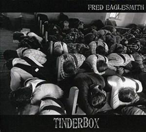 fred-eaglesmith-tinderbox