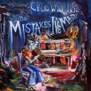 Greg Williams The Mistakes I've Made