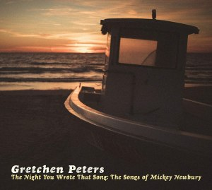 Gretchen Peters The Night You Wrote That Song: The Songs Of Mickey Newbury