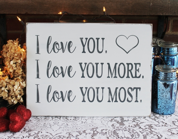 I Love You I Love You More I Love You Most Hand Painted Sign Nursery Decor Valentine Gift or