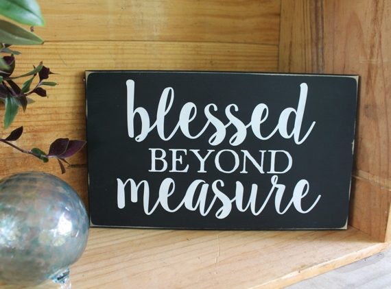 Blessed Beyond Measure Hand Painted Wood Sign Family Love Signs with Sayings