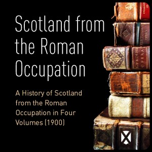 Scotland from the Roman Occupation