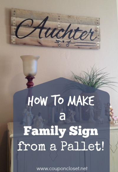 How To Make A Family Name Sign From A Pallet One Crazy Mom