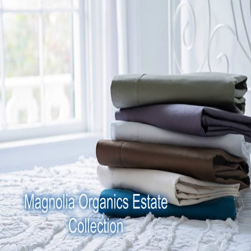 Magnolia Organics Estate Collection
