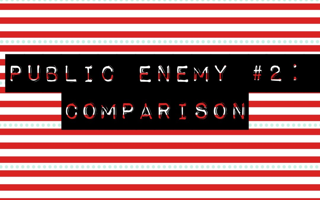 Public Enemy: #2 Comparison