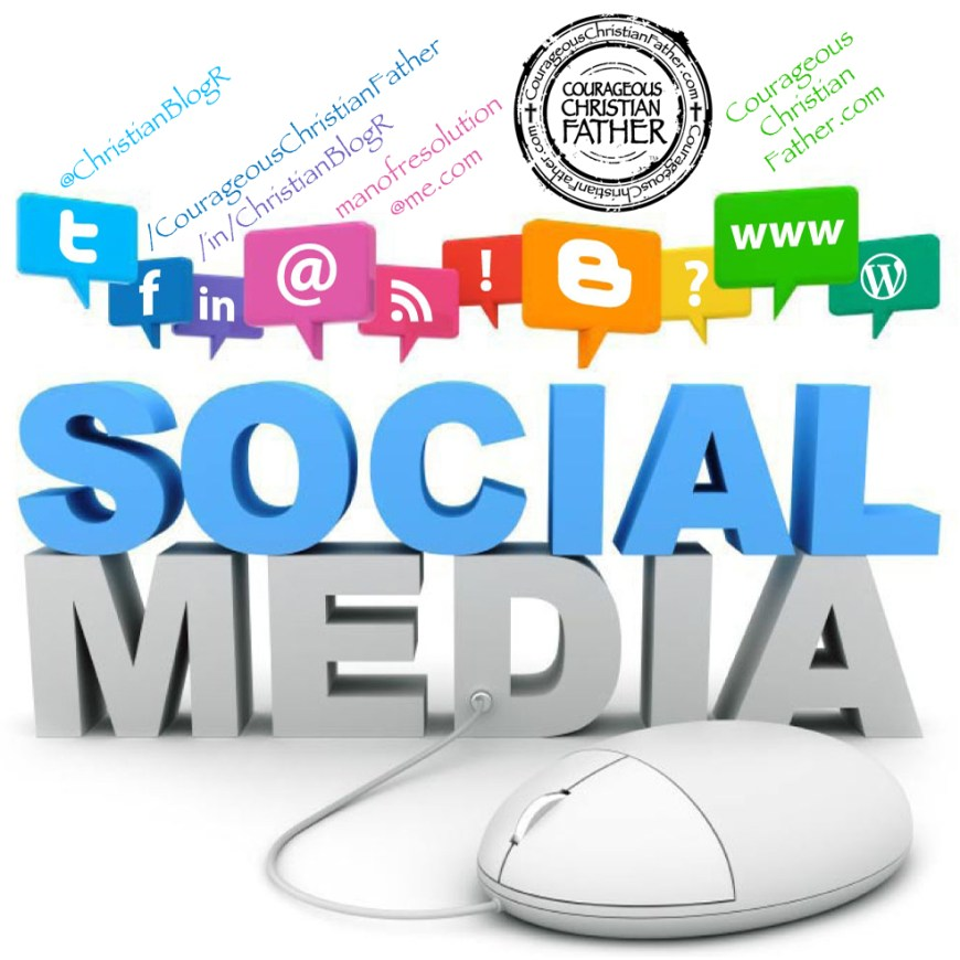 Courageous Christian Father on Social Media - Social Media Day